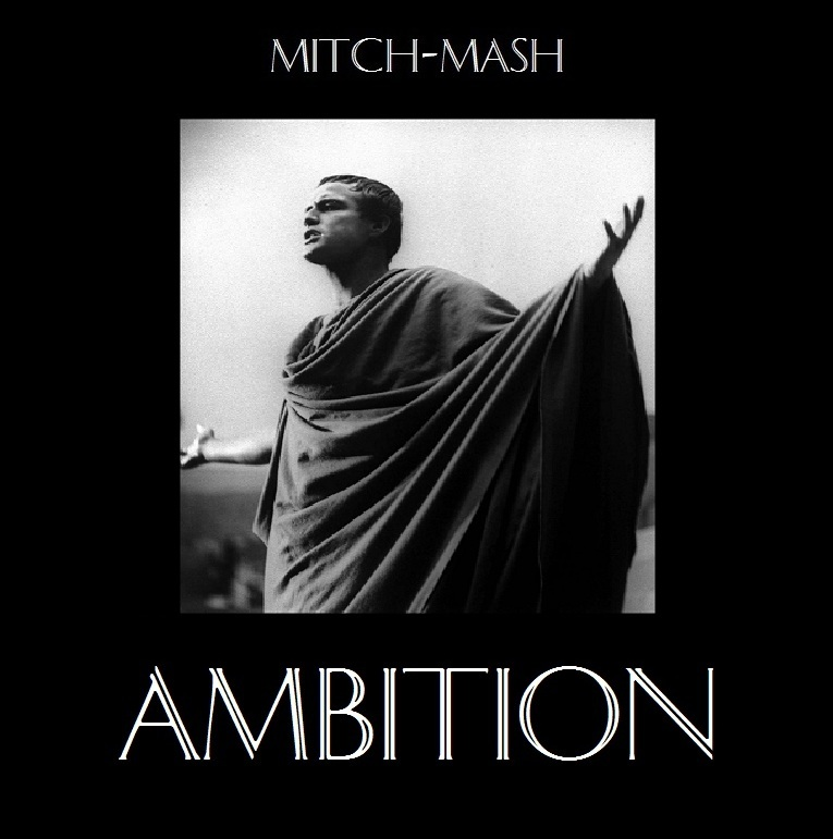 Ambition – By Mitch-Mash
