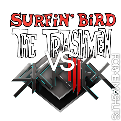 Forme Mashup – Surfin' Bird vs Bangarang (The Trashmen vs Skrillex) – By Forme