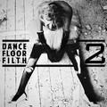 Dance Floor Filth 2 – By 3lau