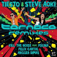 Tiesto & Steve Aoki – Tornado (Remixes)