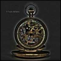 Clockwork – Titan (Aylen Remix)