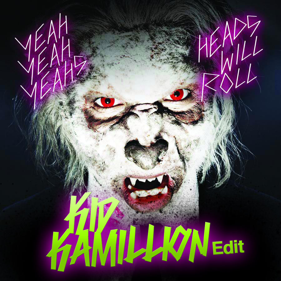 "Yeah Yeah Yeahs ""Heads Will Roll"" – [Kid Kamillion Edit"