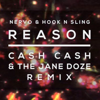 Nervo & Hook n Sling – Reason (Cash Cash & The Jane Doze Remix)