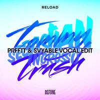 PRFFTT & Svyable (ft. Sebastian Ingrosso, Tommy Trash & Calvin Harris) – Reload (Vocal Edit)
