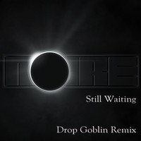 Noire ft. Nariam – Still Waiting (Drop Goblin Remix)