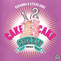 1 2 Cake Cake feat. Steve Aoki (Crizzly Remix)