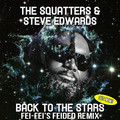 The Squatters & Steve Edwards – Back To The Stars (Fei-Fei's Feided Remix)