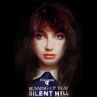 Running up that Silent Hill (Fissunix & CLT Mashup)