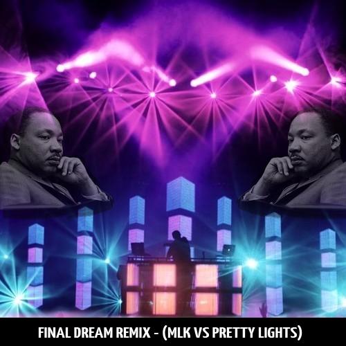Final Dream (MLK x Pretty Lights Remix) – By SoSimpull