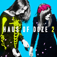 Haus of Doze 2: The Road To Coachella 2013 – By The Jane Doze