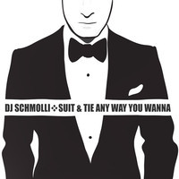 Suit & Tie Any Way You Wanna (Justin Timberlake vs People's Choice Mashup) – By DJ Schmolli