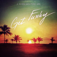 Get Funky (Daft Punk + 13 Artists Mashup) – By Robin Skouteris