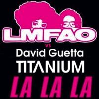 David Guetta ft. LMFAO – Titanium La La La (Mashup) – By Luca Rubino