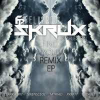 Skrux & Felxprod – Find You ft. Complexion (Remix) – By Clark Kent