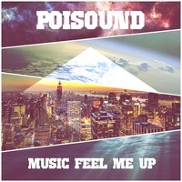 Music Feel Me Up (Original) – By Poisound