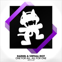 One for all, All for one (Original Mix) – By Razihel & Virtual Riot