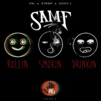 #RSD Rollin Smokin Drinkin (Trap) – By FKI & Juicy J & Sam F