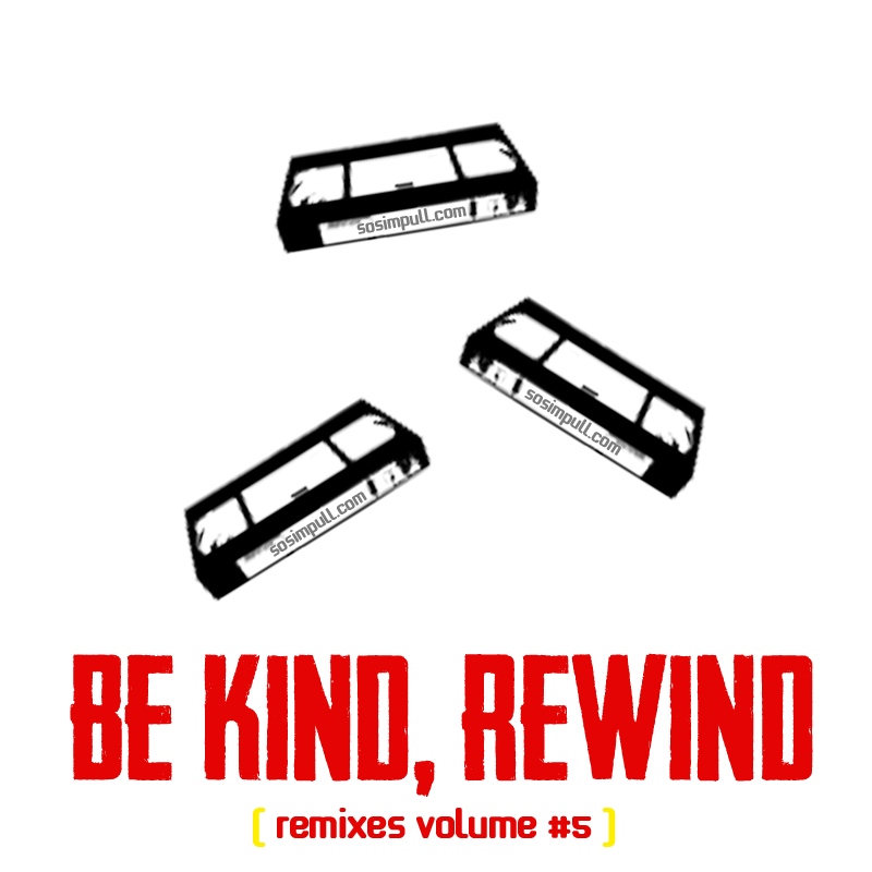 Be Kind, Rewind Volume #5 (Download) – By SoSimpull