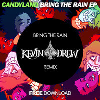 Candyland – Bring the Rain (Kevin Drew Remix)