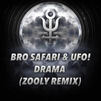 Bro Safari & UFO! – Drama (Zooly Remix)