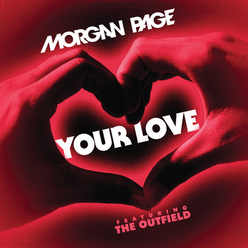 Morgan Page feat. The Outfield – Your Love
