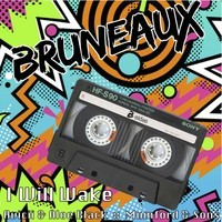 I Will Wake (Avicii Ft Aloe Blacc X Mumford & Sons) – By Bruneaux