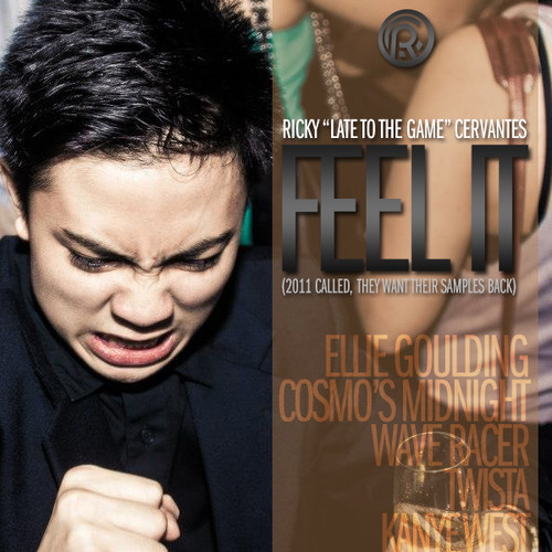 Feel It (Ellie Goulding v. Cosmo's Midnight v. Wave Racer v. Twista & Kanye West] – Ricky Cervantes