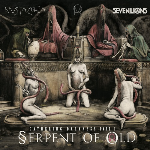 Seven Lions ft. Ciscandra Nostalghia – Serpent Of Old