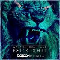 Waka Flocka – F*ck Sh*t (Remix) – By Dotcom