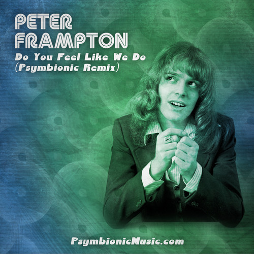 Peter Frampton – Do You Feel Like We Do (Psymbionic Remix)
