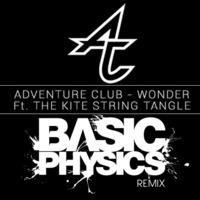 Adventure Club & Kite String Tangle – Wonder (Basic Physics Remix)