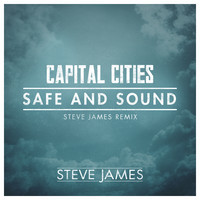 Capital Cities – Safe And Sound (Steve James Bootleg)