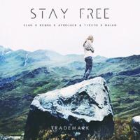 Stay Free (3LAU X Ke$ha X Afrojack & Tiesto X Naian Mashup) – By Dj Trademark