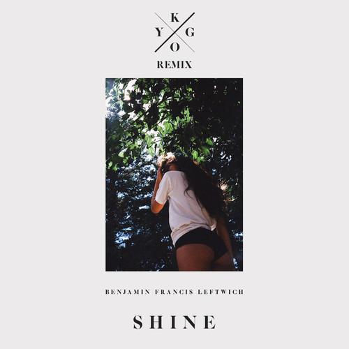 Benjamin Francis Leftwich – Shine (Kygo Remix)