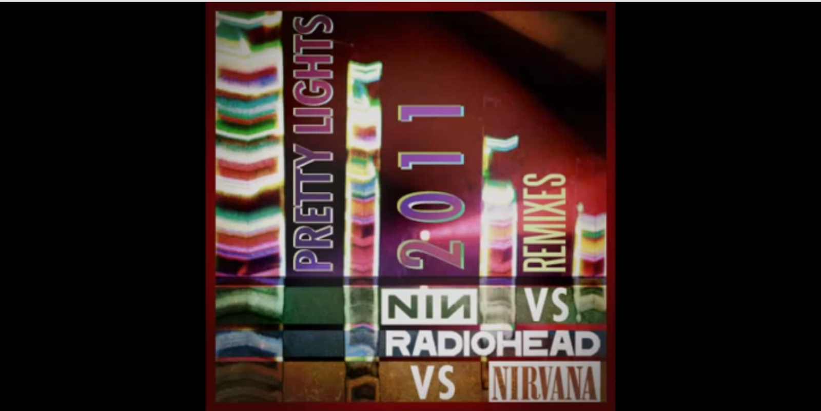 Pretty Lights – Pretty Lights vs Radiohead vs Nirvana vs NIN – By PrettyLightsMusic