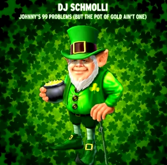 DJ Schmolli – Johnny's 99 Problems (But The Pot Of Gold Ain't One)
