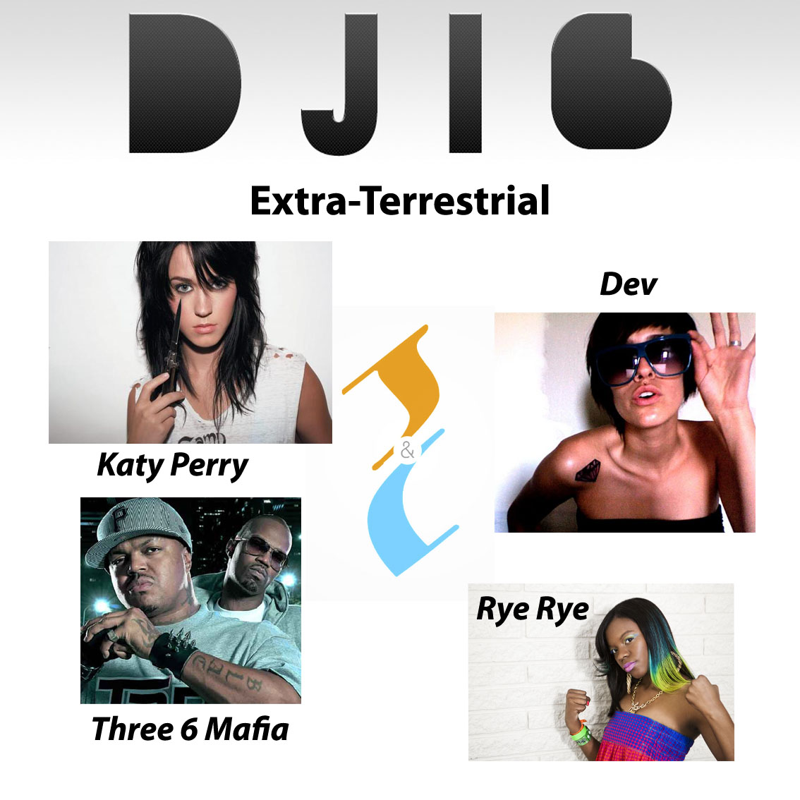 Extra-Terrestrial (Katy Perry x Dev x Three 6 Mafia x Rye Rye) By DJ i6