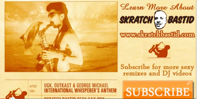 Skratch Bastid – International Whisperer's Anthem (UGK x Outkast x George Michael)