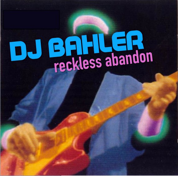 Reckless Abandon – By Dj Bahler