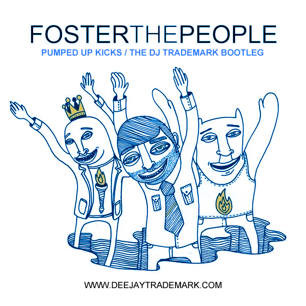 Pumped Up Kicks Bootleg  *New* – By DJ Trademark