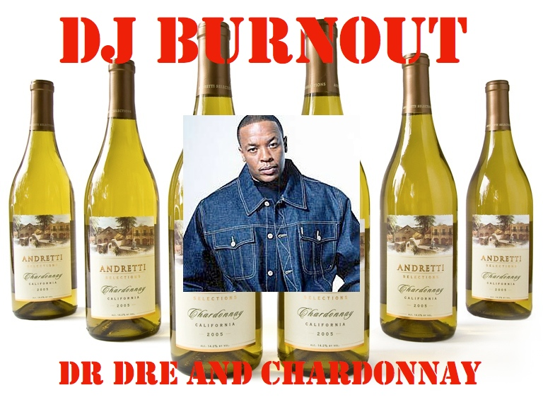 Dr Dre And Chardonnay – By DJ Burnout *New*
