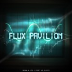 Flux Pavilion – Be Prepared for the Bass Cannon – By thissongisdylan