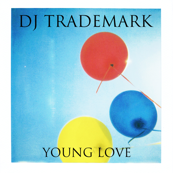 Young Love (Steve Lade & Xspectiv x Bruno Mars x Rihanna x LMFAO) – By Dj Trademark