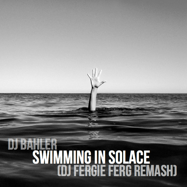 Swimming in Solace (Fergie Ferg Remash) [Passion Pit + Kid Cudi + Blink 182 + Bob Marley] – By Dj Bahler