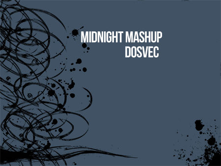 "DOSVEC ""Midnight Mashup"" – By DOSVEC"