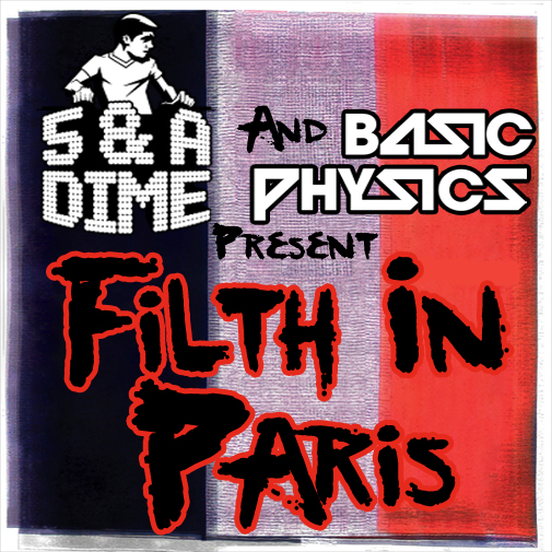 Filth In Paris – By Basic Physics and 5 & A Dime