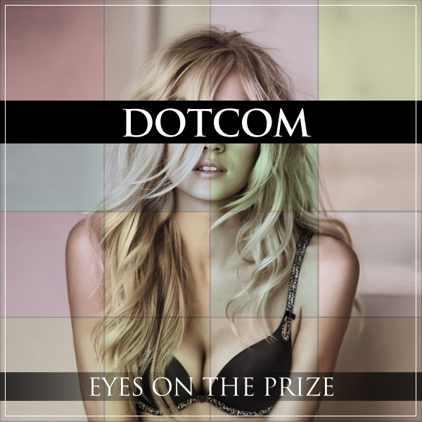Eyes On The Prize Album – By Dotcom