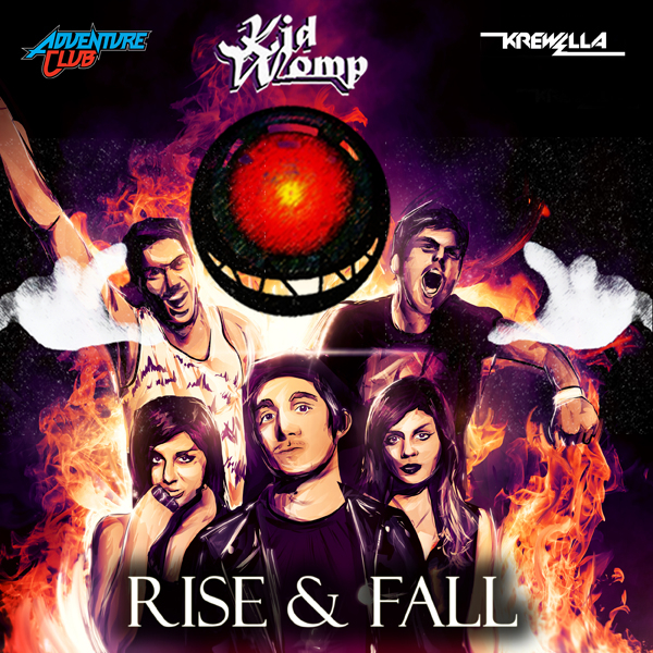 Adventure Club Feat. Krewella-Rise & Fall (Kid Womp Remix) – By Kid Womp