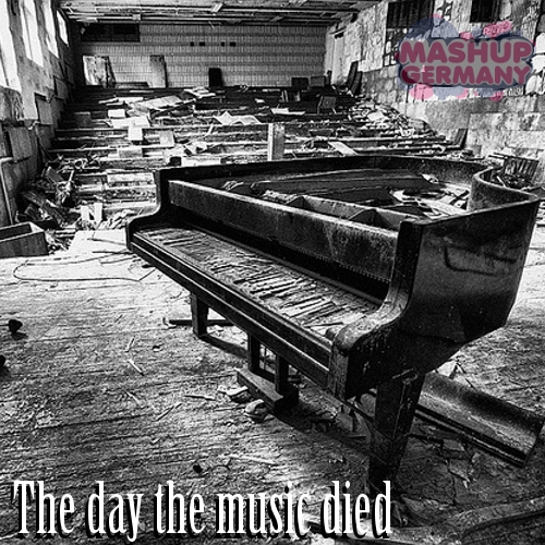 The day the music died – By MashupGermany