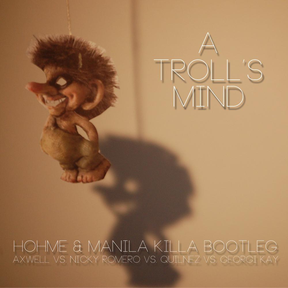 A Troll's Mind (HOHME & Manila Killa Bootleg)